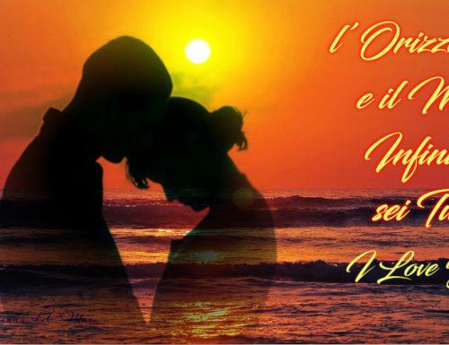 l'Orizzonte e il Mio infinito sei Tu